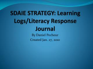 SDAIE STRATEGY: Learning Logs/Literacy Response Journal