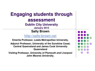 Engaging students through assessment Dublin City University January 2013
