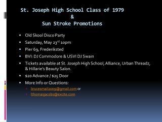 St. Joseph High School Class of 1979  & Sun Stroke Promotions