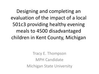 Tracy E. Thompson MPH Candidate Michigan State University