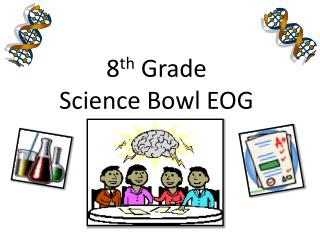 8 th  Grade  Science Bowl EOG Competition