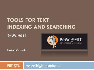 Tools for Text  Indexing and  SearchING
