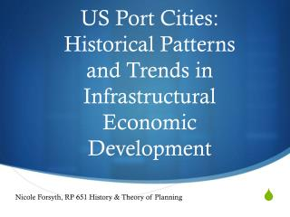 US Port Cities: Historical Patterns and Trends in Infrastructural Economic Development
