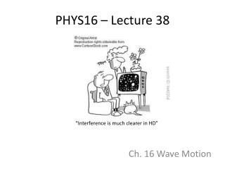 PHYS16 – Lecture  38