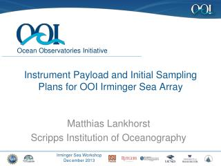 Instrument Payload and Initial Sampling Plans for OOI  Irminger  Sea Array