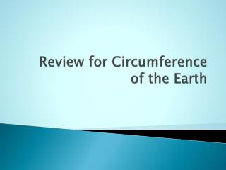 Review for Circumference of the Earth
