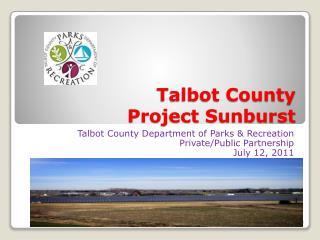 Talbot County  Project Sunburst