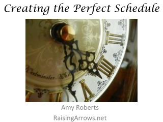Creating the Perfect Schedule