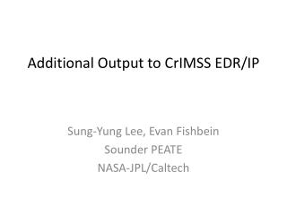 Additional Output to  CrIMSS  EDR/IP