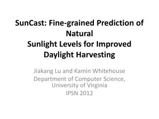 SunCast : Fine-grained Prediction of Natural Sunlight Levels for Improved Daylight Harvesting
