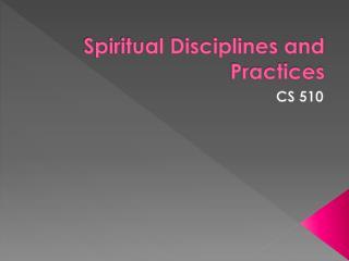 Spiritual Disciplines and Practices
