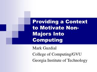 Providing a Context to Motivate Non-Majors Into Computing