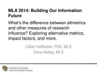 Lillian Hoffecker, PhD, MLS Dana Abbey, MLS