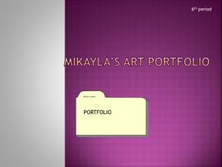 Mikayla's art portfolio