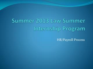 Summer  2013  Law Summer Internship Program