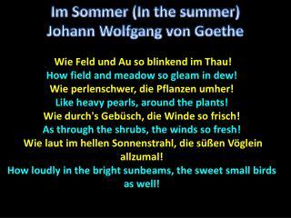Wie  Feld und  Au so  blinkend im Thau ! How field and meadow so gleam in dew!