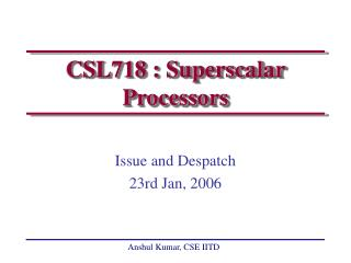 CSL718 : Superscalar Processors