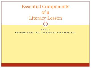 Essential Components  of a  Literacy Lesson