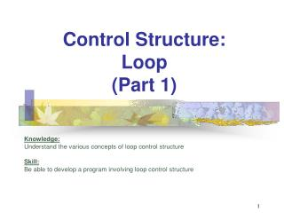 Control Structure:  Loop (Part 1)