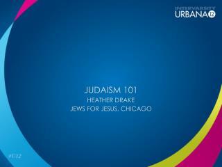 Judaism 101 Heather Drake Jews for Jesus, Chicago