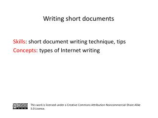 S kills :  short document writing  technique, tips C oncepts : types of Internet writing