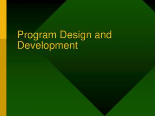 Program Design and  Development