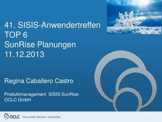 41. SISIS- Anwendertreffen TOP 6  SunRise Planungen 11.12.2013