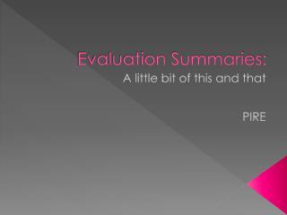 Evaluation Summaries: