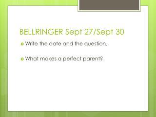 BELLRINGER Sept 27/Sept 30