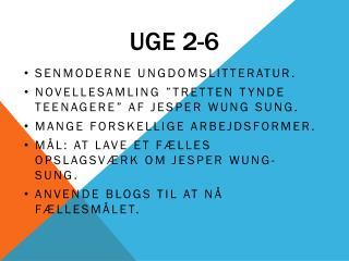 Uge 2-6