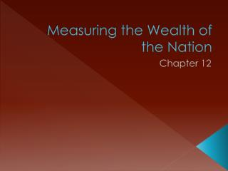Measuring the Wealth of the Nation