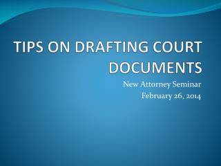 TIPS ON DRAFTING COURT DOCUMENTS
