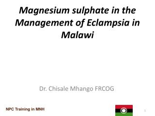 Magnesium  sulphate in the Management of Eclampsia in Malawi