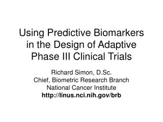 Using Predictive Biomarkers in the Design of Adaptive Phase III Clinical Trials