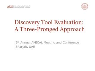 Discovery  Tool Evaluation: A  Three-Pronged Approach