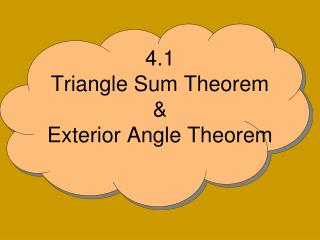 4.1  Triangle Sum Theorem & Exterior Angle Theorem