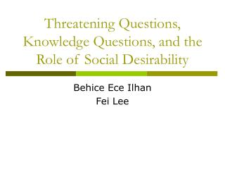 Threatening Questions, Knowledge Questions, and the Role of Social Desirability