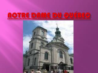 Notre Dame Du Québec