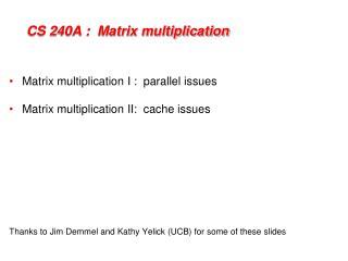 CS 240A :  Matrix multiplication