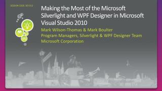 Making the Most of the Microsoft Silverlight and WPF Designer in Microsoft Visual Studio 2010