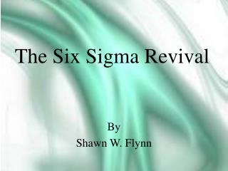 The  Six Sigma Revival