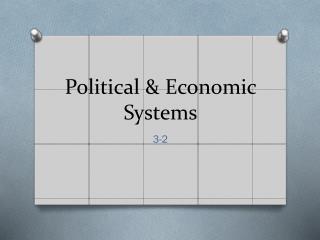 Political & Economic Systems