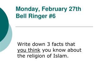 Monday ,  February 27th Bell Ringer  #6