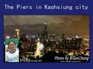 The Piers in Kaohsiung city