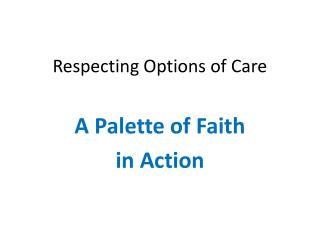 Respecting Options of Care