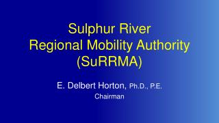 Sulphur  River Regional Mobility Authority ( SuRRMA )