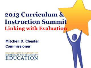 2013 Curriculum & Instruction Summit Linking with Evaluation