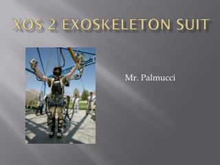 XOS 2 Exoskeleton Suit