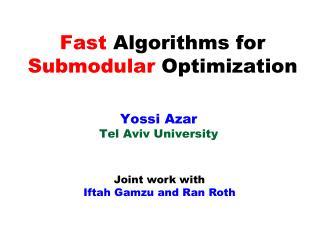 Fast Algorithms  for  Submodular  Optimization