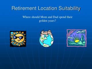 Retirement Location Suitability